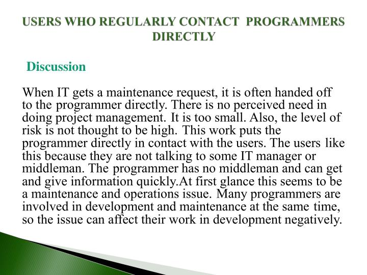 USERS WHO REGULARLY CONTACT  PROGRAMMERS DIRECTLY