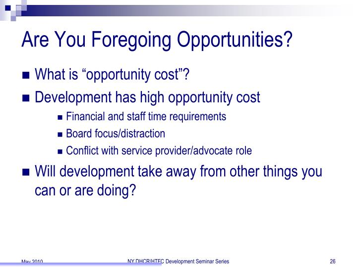 Are You Foregoing Opportunities?