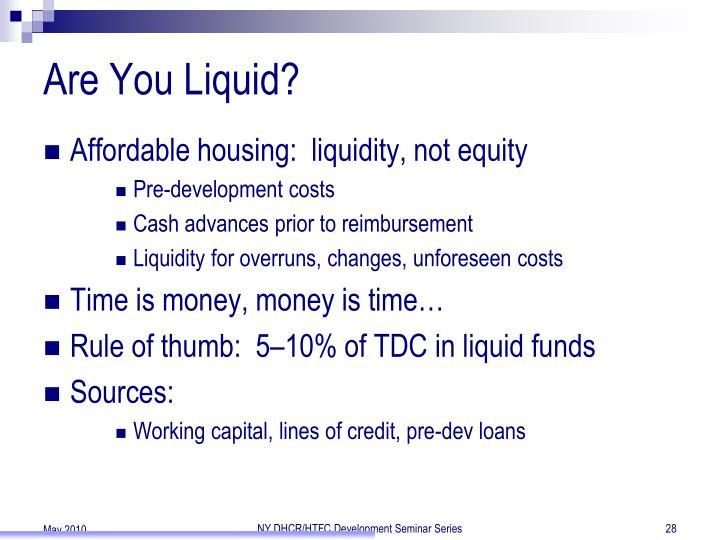 Are You Liquid?