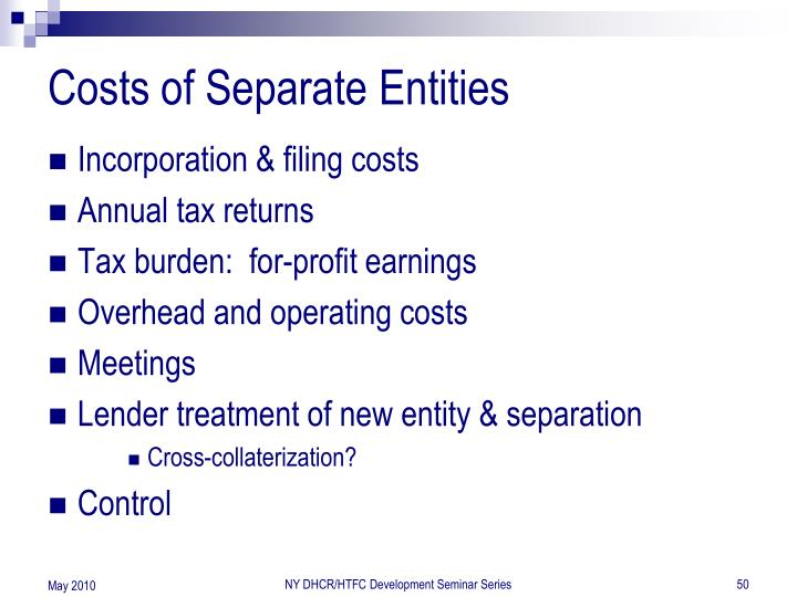 Costs of Separate Entities