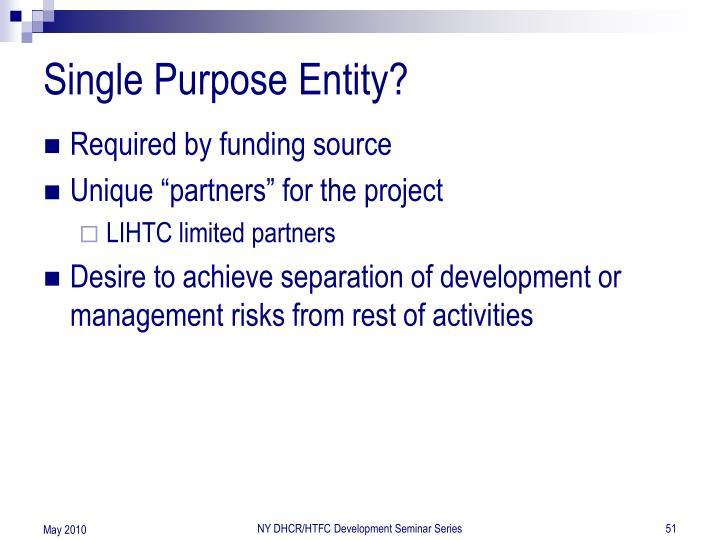 Single Purpose Entity?