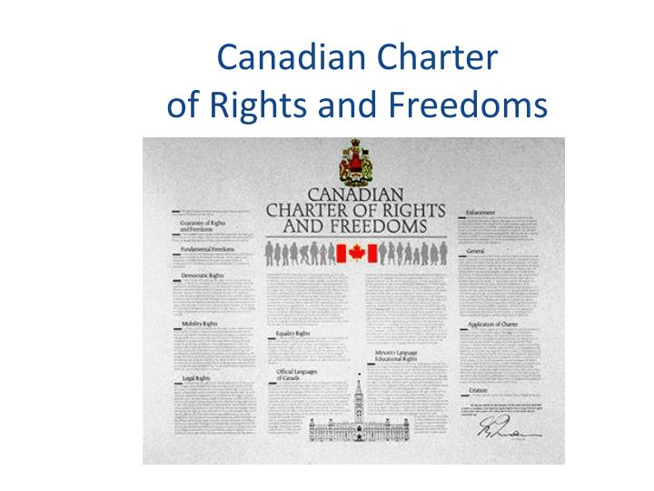 canadian charter of rights and freedoms The canadian charter of rights and freedoms guarantees the rights and freedoms set out in it subject only to such reasonable limits prescribed by law as can be demonstrably justified in a free and democratic society.
