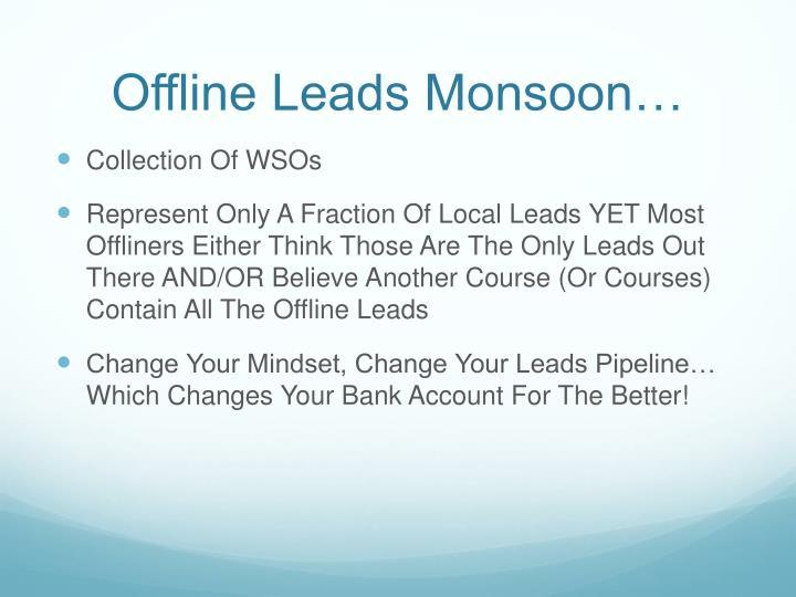 Offline Leads Monsoon…