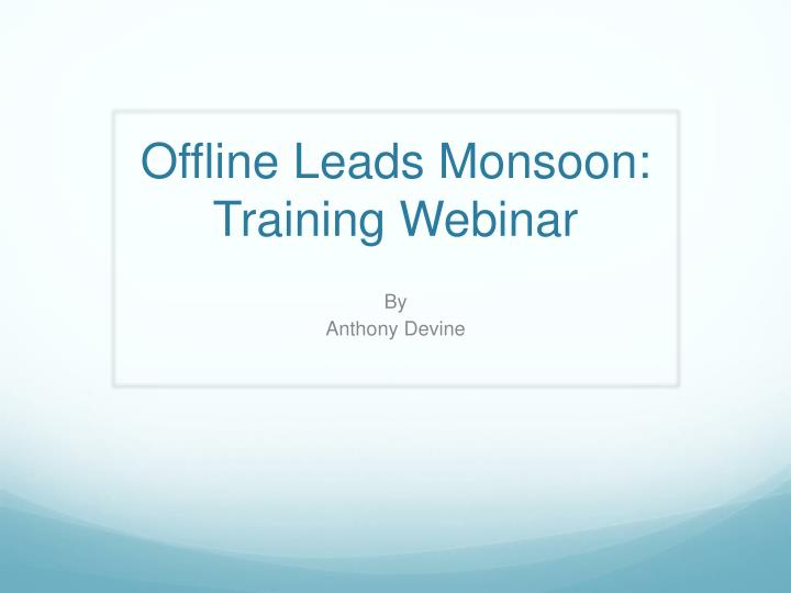 Offline leads monsoon training webinar