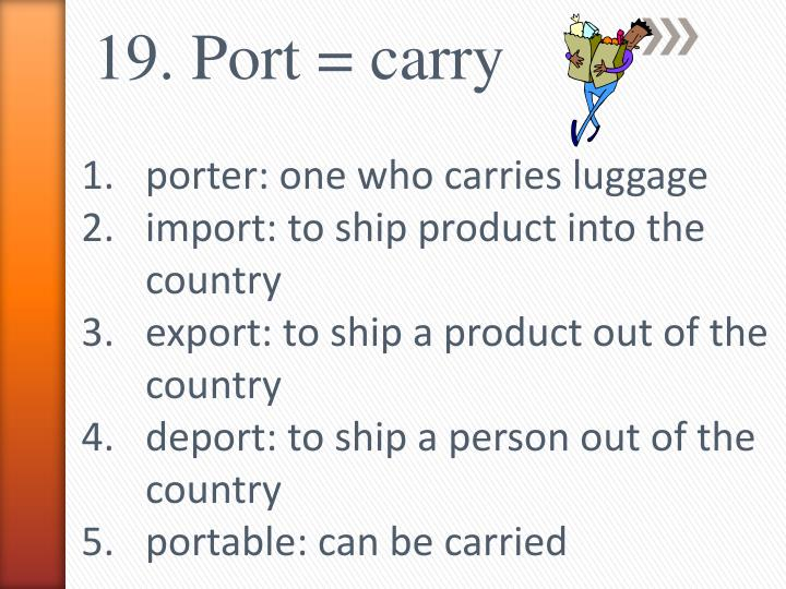 19. Port = carry