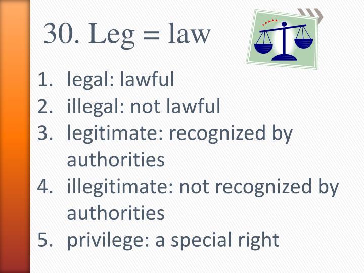 30. Leg = law