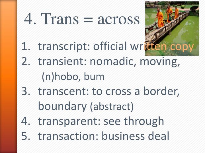 4. Trans = across