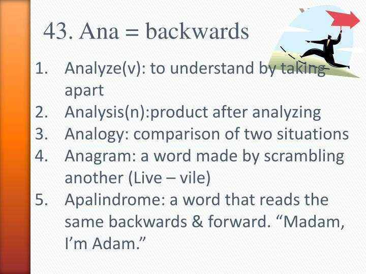 43. Ana = backwards
