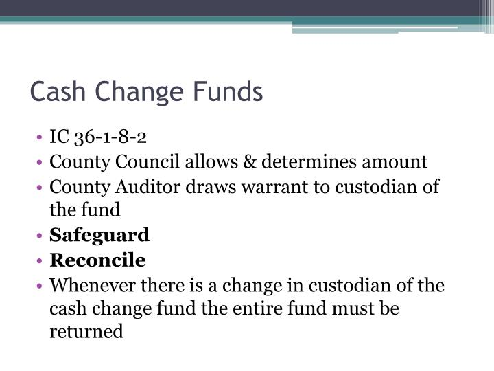 Cash Change Funds