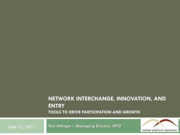 Network interchange innovation and entry tools to drive participation and growth