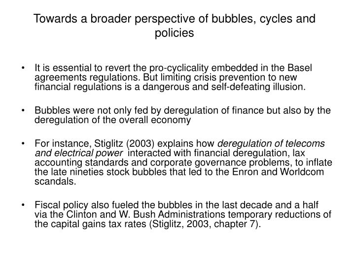 Towards a broader perspective of bubbles, cycles and policies