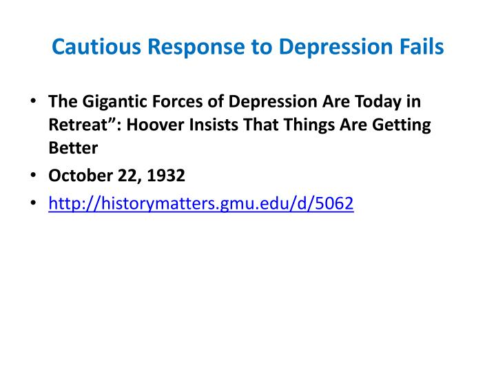 Cautious Response to Depression Fails
