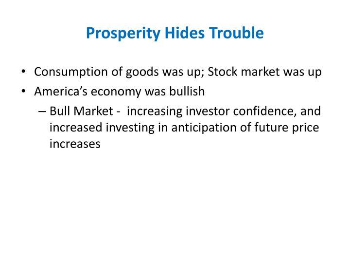 Prosperity Hides Trouble