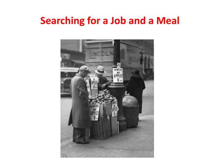 Searching for a Job and a Meal