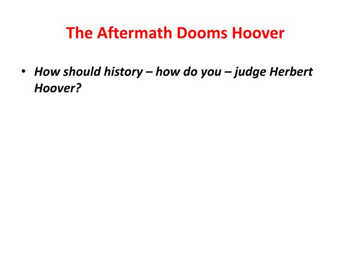 The Aftermath Dooms Hoover