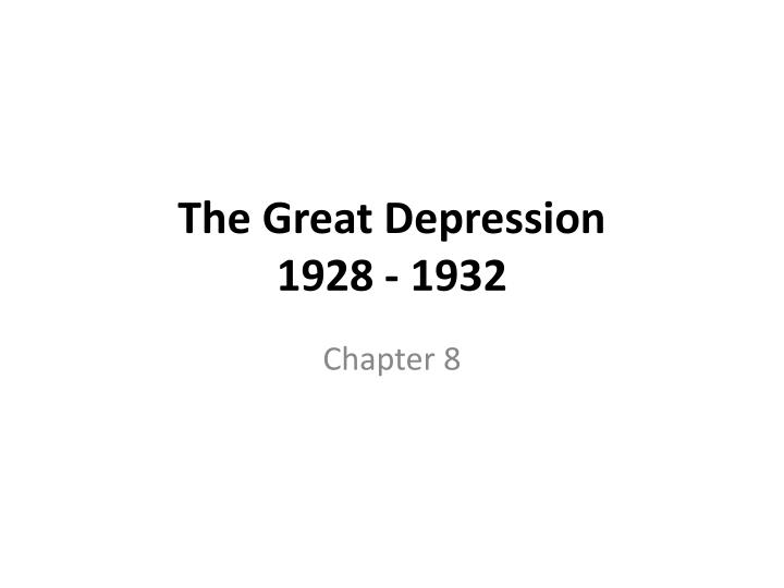The great depression 1928 1932