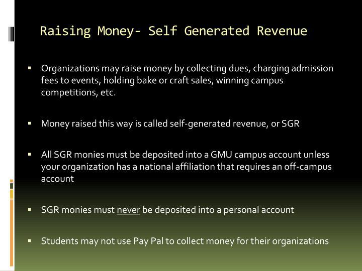 Raising Money- Self Generated Revenue
