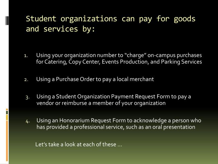 Student organizations can pay for goods and services by: