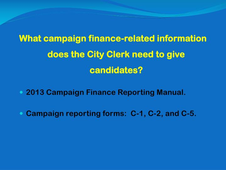 What campaign finance-related information does the City Clerk need to give candidates?
