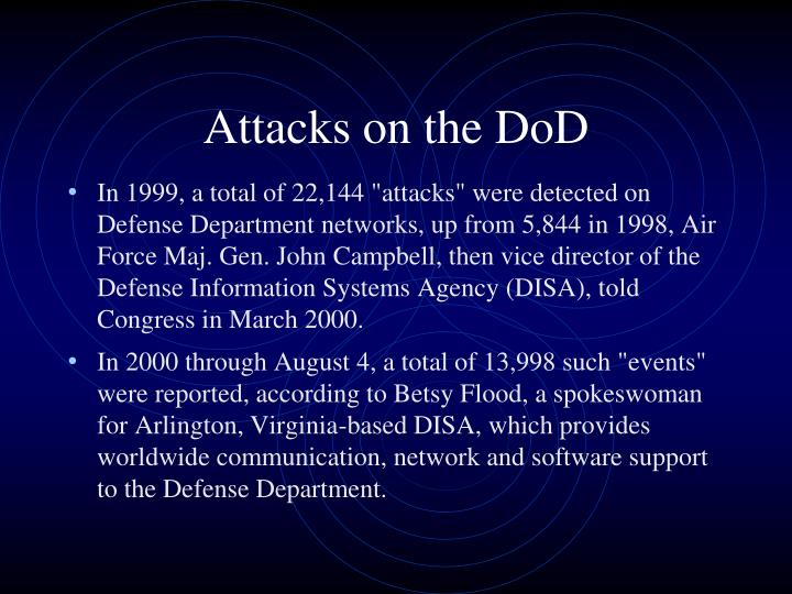 Attacks on the DoD