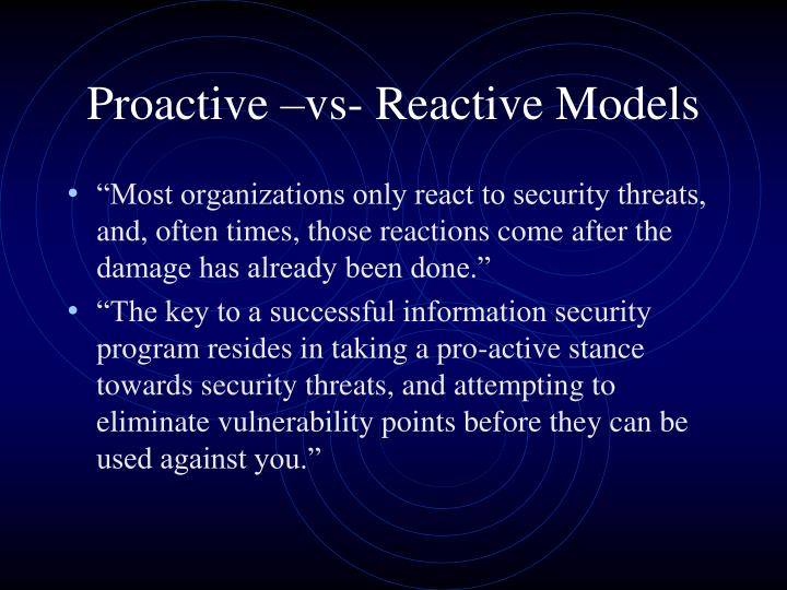 Proactive –vs- Reactive Models