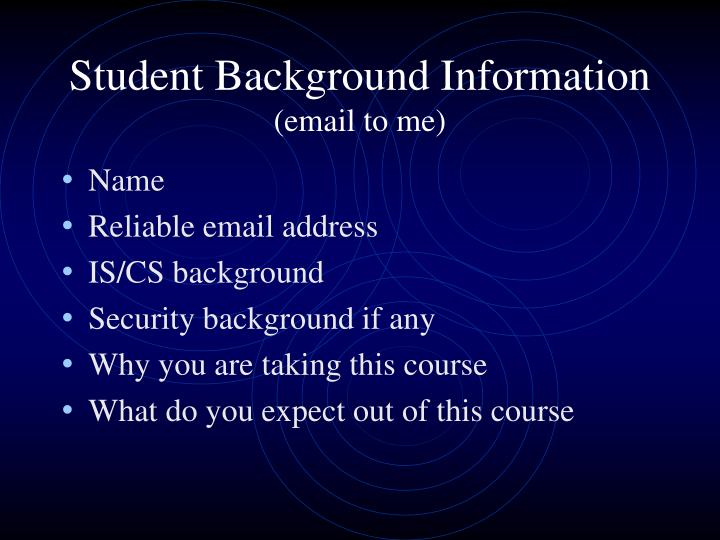 Student background information email to me