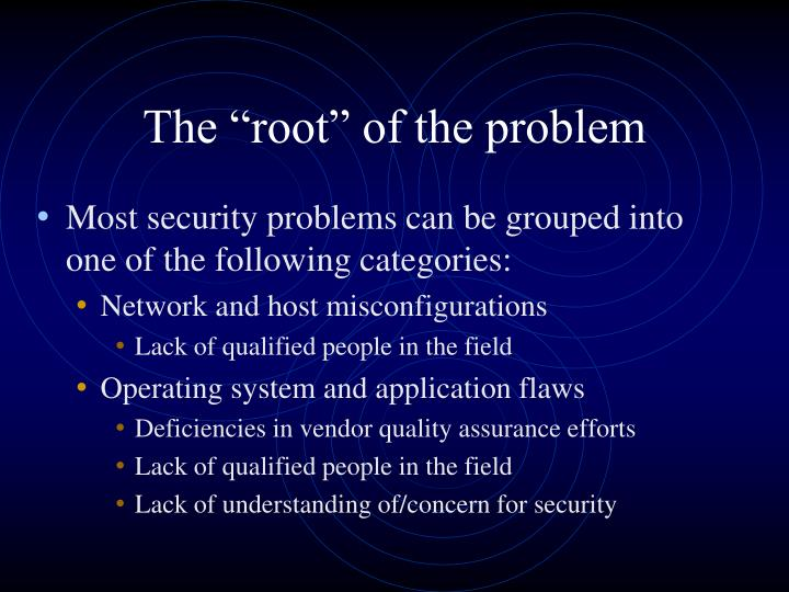 "The ""root"" of the problem"