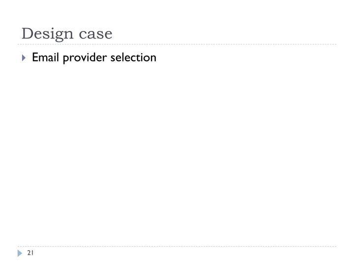 Design case
