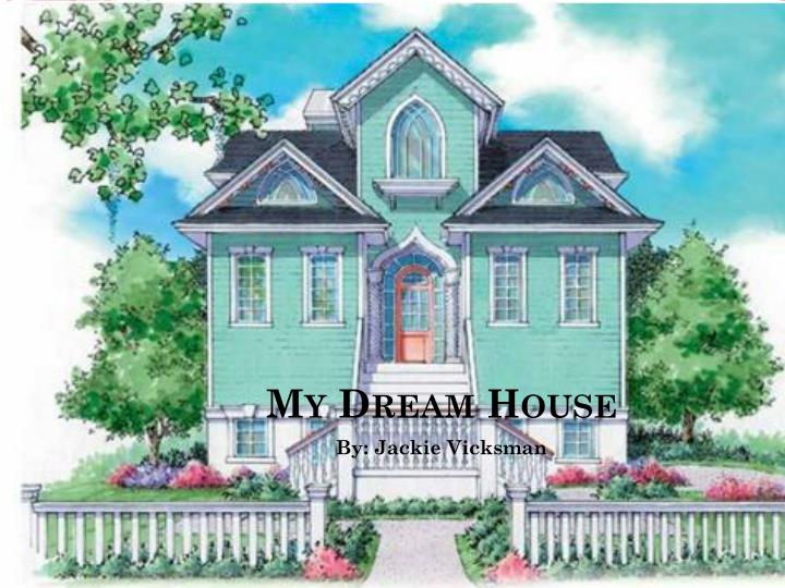 Ppt My Dream House Powerpoint Presentation Id 1658380