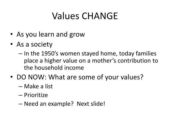 Values CHANGE