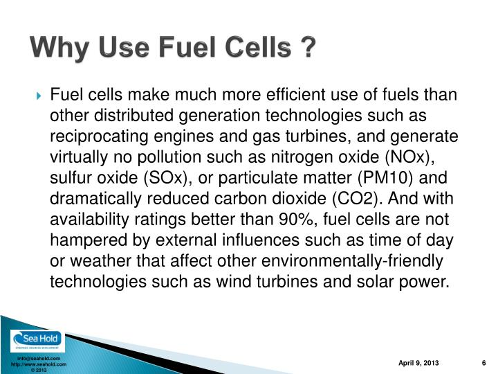 Why Use Fuel Cells ?