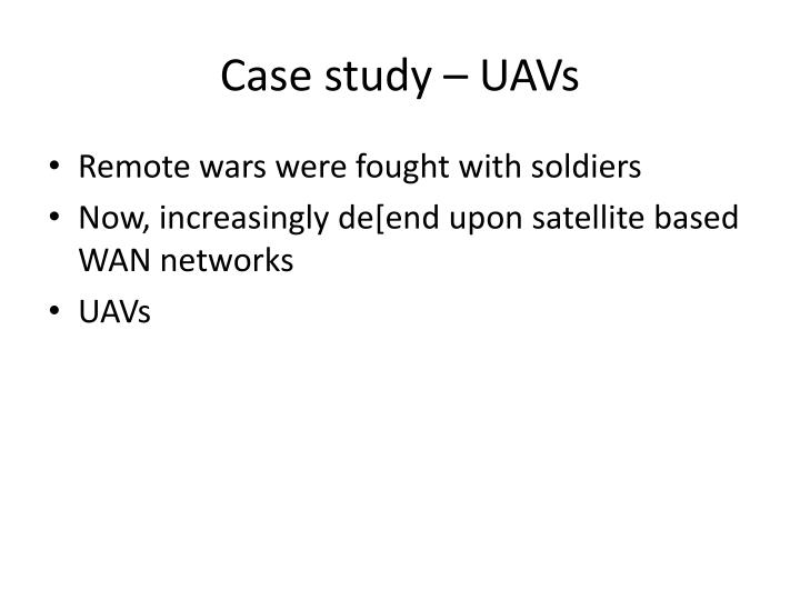 Case study – UAVs