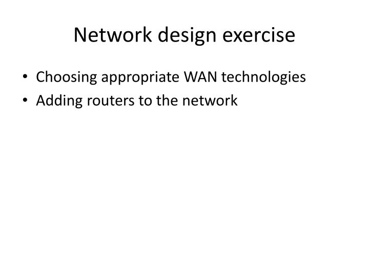 Network design exercise