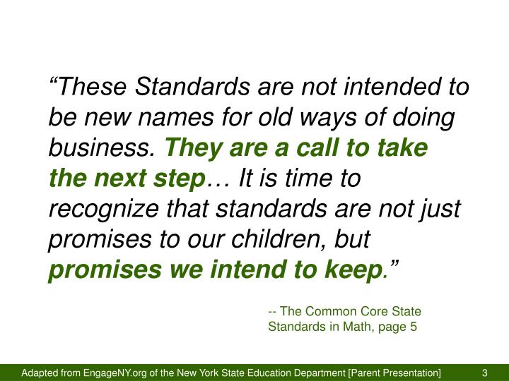 """These Standards are not intended to be new names for old ways of doing business."