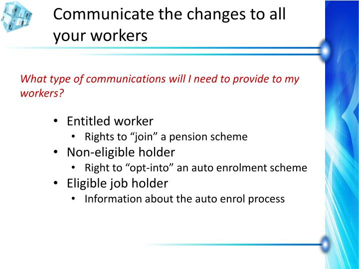 Communicate the changes to all your workers