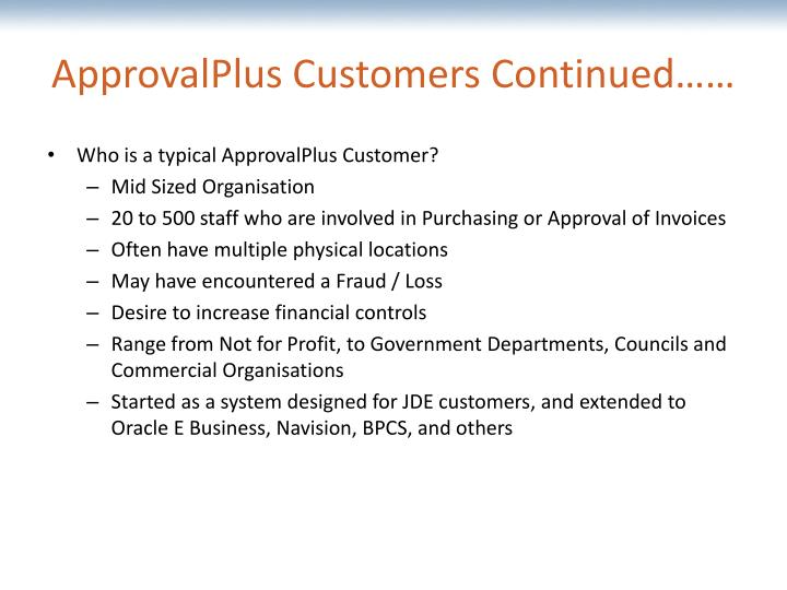 ApprovalPlus Customers Continued……