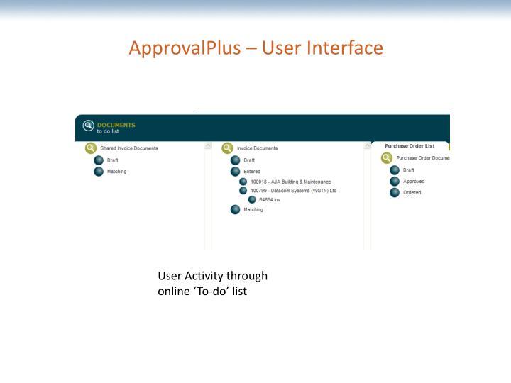 ApprovalPlus – User Interface