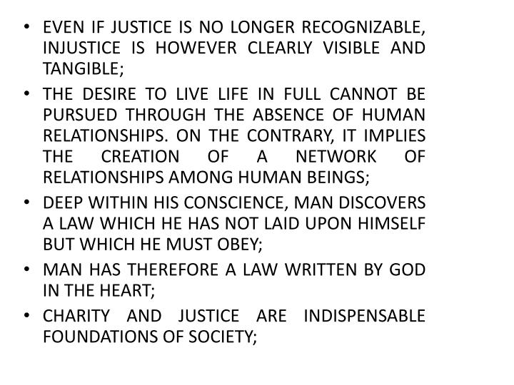EVEN IF JUSTICE IS NO LONGER RECOGNIZABLE, INJUSTICE IS HOWEVER CLEARLY VISIBLE AND TANGIBLE;