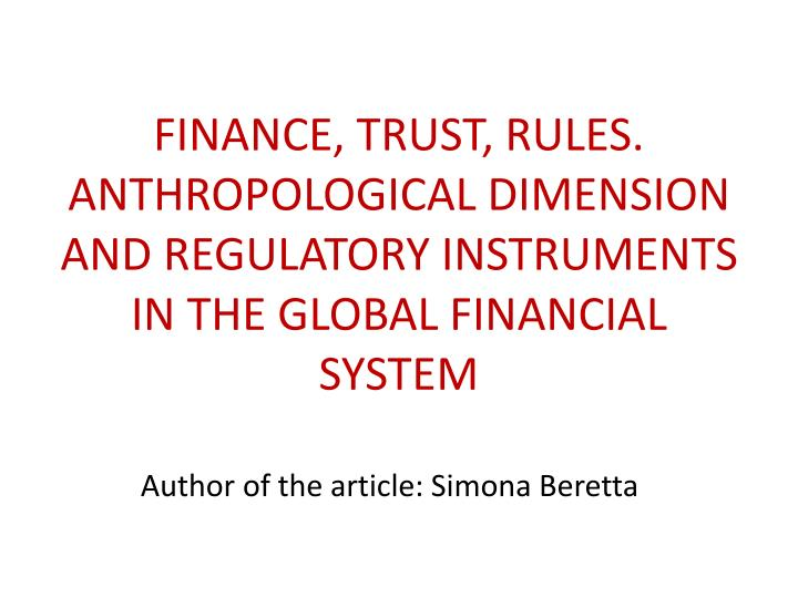 FINANCE, TRUST, RULES. ANTHROPOLOGICAL DIMENSION AND REGULATORY INSTRUMENTS