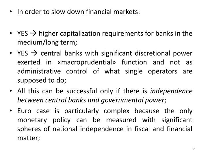 In order to slow down financial markets: