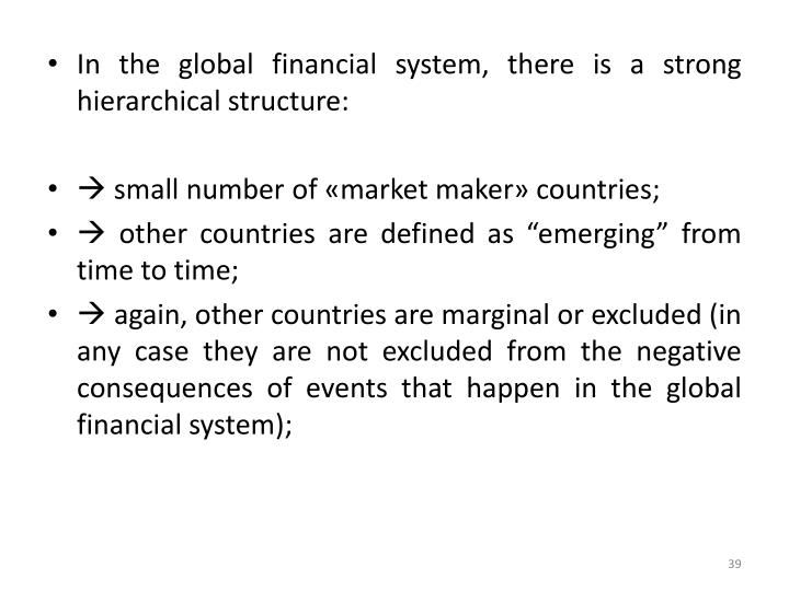 In the global financial system, there is a strong hierarchical structure: