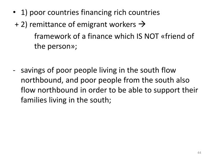 1) poor countries financing rich countries