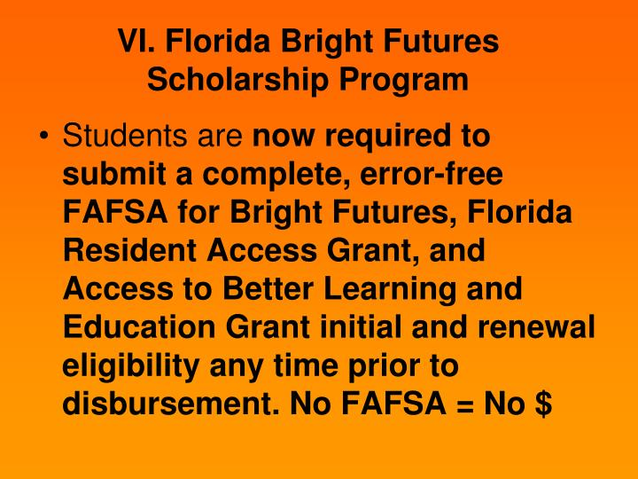 bright futures scholarship essay The florida bright futures scholarship program provides scholarships based on high school academic achievement it has three award levels: the florida academic scholars award, florida medallion scholars award, and florida gold seal vocational scholars award each award has different academic criteria for eligibility.