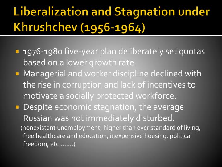 Liberalization and Stagnation under