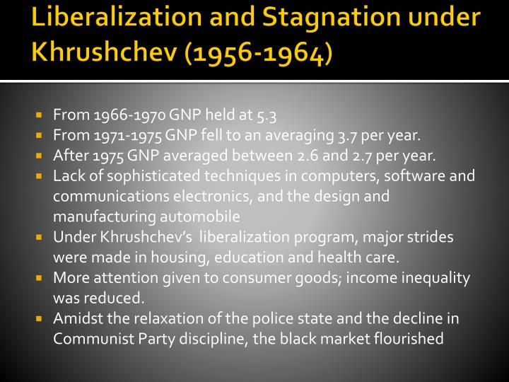 Liberalization and Stagnation under Khrushchev (1956-1964)