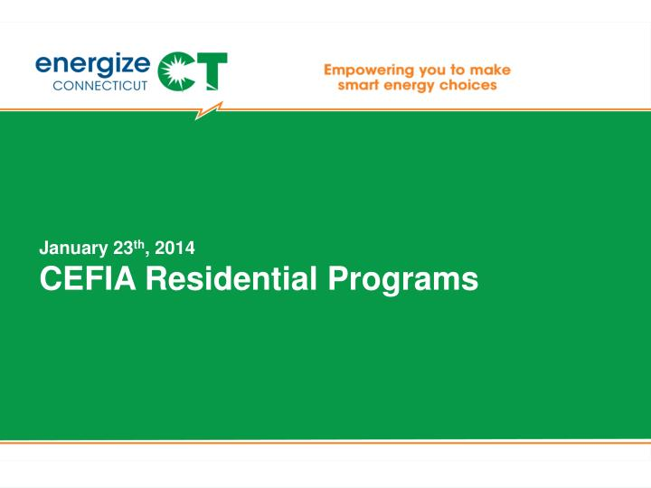January 23 th 2014 cefia residential programs