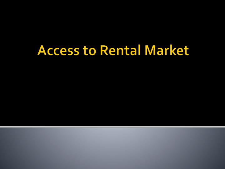 Access to Rental Market