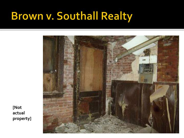 Brown v. Southall Realty