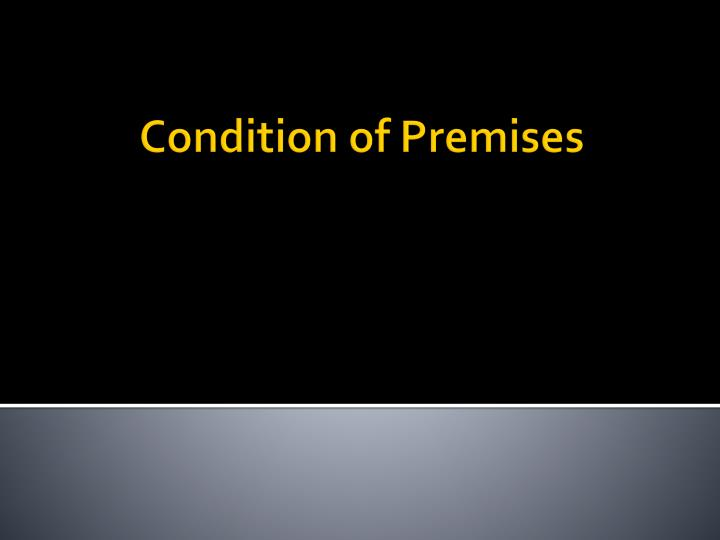 Condition of Premises