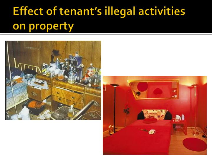 Effect of tenant's illegal activities on property